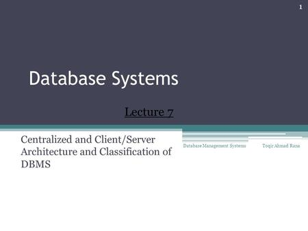 Centralized and Client/Server Architecture and Classification of DBMS