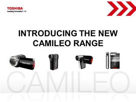 INTRODUCING THE NEW CAMILEO RANGE. Why CAMILEO A quick glance at the camcorders' market.