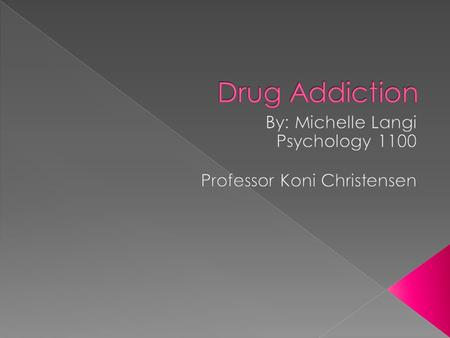  It is when one is dependent on any kind of substance, illegal drug or a medication  You may not be able to control your drug use  It can cause an.