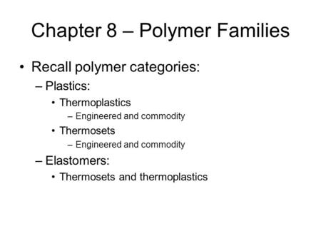 Chapter 8 – Polymer Families