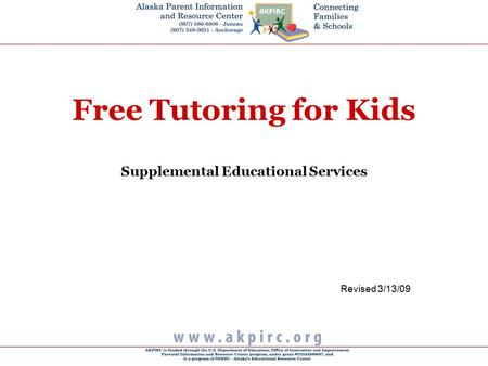 Free Tutoring for Kids Supplemental Educational Services Revised 3/13/09.