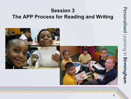 0 Session 3 The APP Process for Reading and Writing.