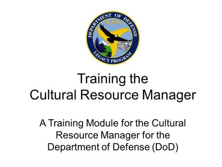 Training the <strong>Cultural</strong> Resource Manager