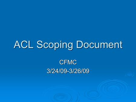 ACL Scoping Document CFMC3/24/09-3/26/09. Action 1: Amending the Stock Complexes in the Reef Fish Fishery Management Unit.