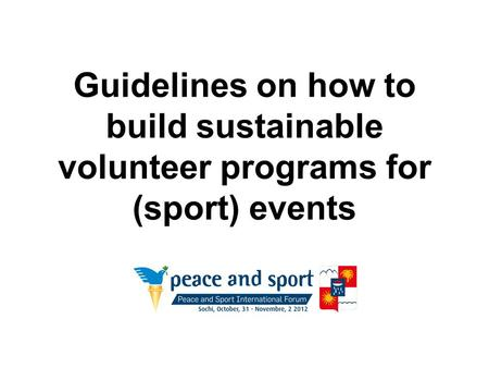 Guidelines on how to build sustainable volunteer programs for (sport) events.