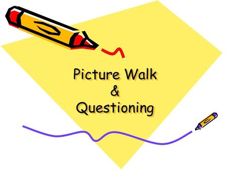 Picture Walk & Questioning. THINK … Before you tell the story, what can you do?