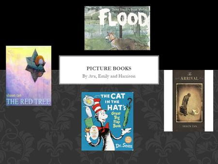 By Ava, Emily and Harrison While looking at many different books over the past week we have discovered that Picture Books are different to novels and.