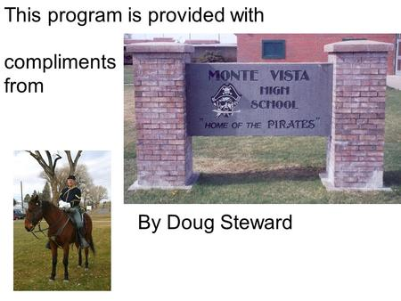 This program is provided with compliments from By Doug Steward.