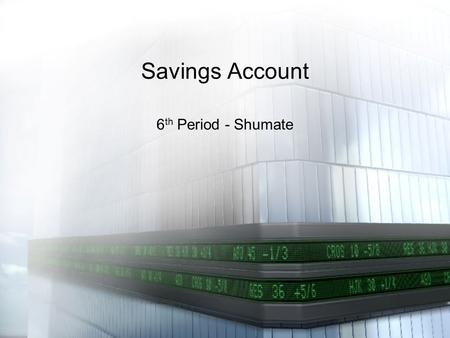 Savings Account 6th Period - Shumate.