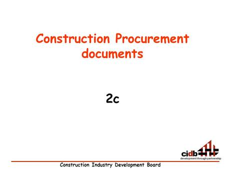 Construction Industry Development Board development through partnership Construction Procurement documents 2c.