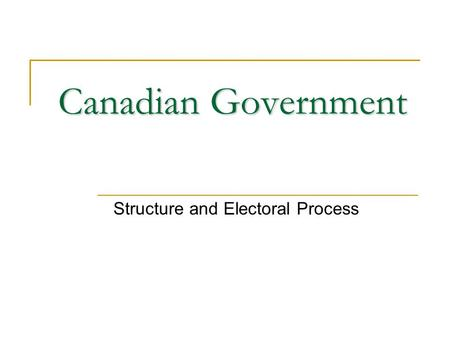 Structure and Electoral Process