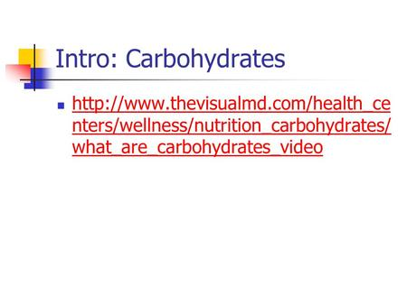 Intro: Carbohydrates  nters/wellness/nutrition_carbohydrates/ what_are_carbohydrates_video
