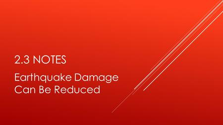 Earthquake Damage Can Be Reduced