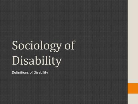Sociology of Disability Definitions of Disability.