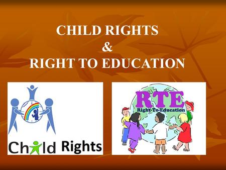 CHILD RIGHTS & RIGHT TO EDUCATION. Here is a story that about a girl who does not get her rights…