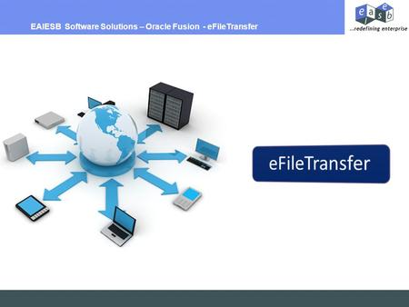EAIESB Software Solutions – Oracle Fusion - eFileTransfer.