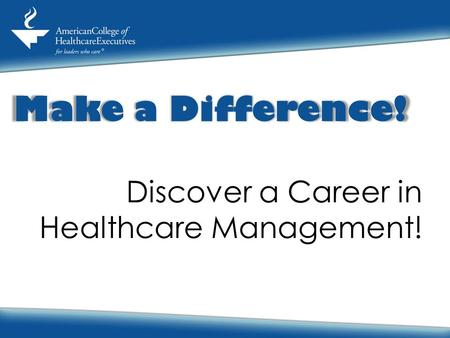 Make a Difference! Discover a Career in Healthcare Management!