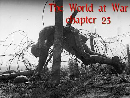 1914-1918: The World at War chapter 23 1914-1918: The World at War chapter 23.