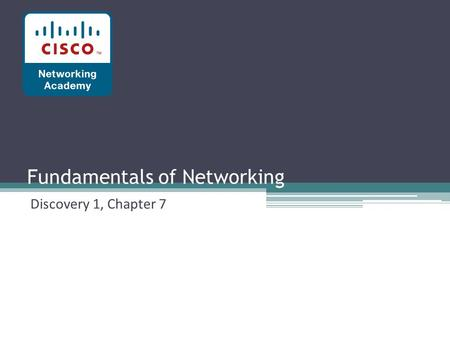 Fundamentals of Networking Discovery 1, Chapter 7.