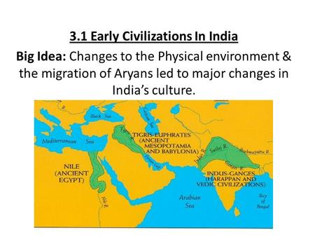 3.1 Early Civilizations In India