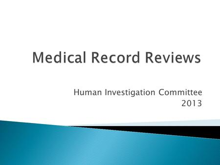 Human Investigation Committee 2013.  Is it research?  If yes, does it involve human subjects?  If yes, can it be exempt?  If no, will a Request for.