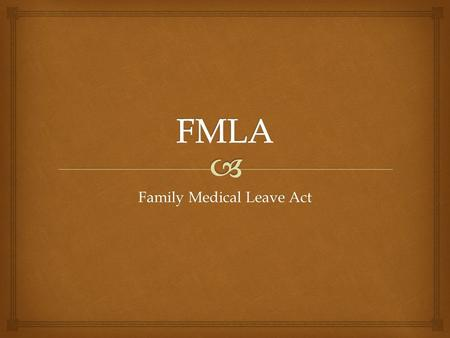 Family Medical Leave Act.   Family Medical Leave Act (FMLA)was established in 1993.  The Purpose of the Act is to give certain job protections to employees.