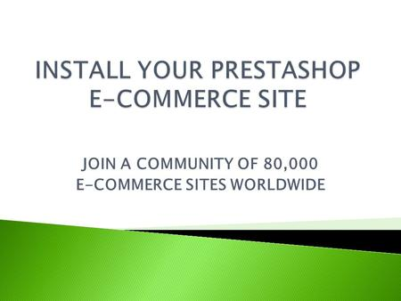 JOIN A COMMUNITY OF 80,000 E-COMMERCE SITES WORLDWIDE.
