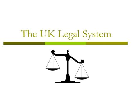 The UK Legal System.