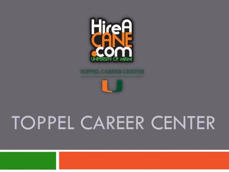 TOPPEL CAREER CENTER. ABOUT TOPPEL GRADUATE STUDENT SERVICES  One-on-one career advising  Walk-in advising  Practice interviews  Online resources.