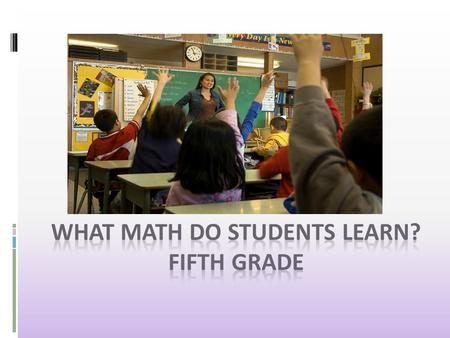 Focus on Understanding This year students will be learning the Mathematics Florida Standards (MAFS). One of the most important things about the standards.