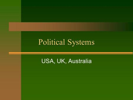 Political Systems USA, UK, Australia.