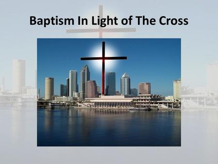 Baptism In Light of The Cross