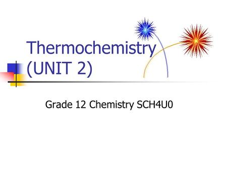 Thermochemistry (UNIT 2)