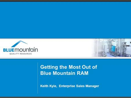 Getting the Most Out of Blue Mountain RAM