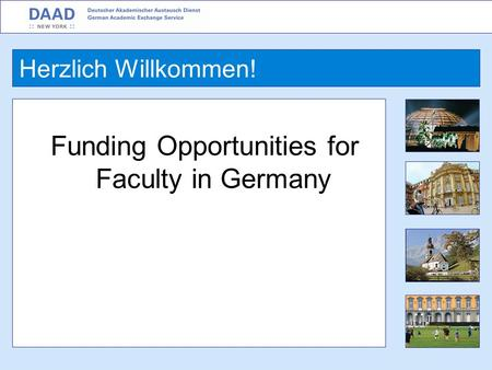 Funding Opportunities for Faculty in Germany Herzlich Willkommen!
