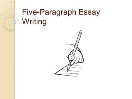 Five-Paragraph Essay Writing. Introduction The introduction of an essay is broken up into three components: ◦ Hook ◦ Background Information ◦ Thesis Statement.
