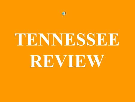 TENNESSEE REVIEW. Tennessee State Seal Tennessee State Flag.