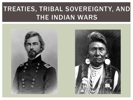TREATIES, TRIBAL SOVEREIGNTY, AND THE INDIAN WARS.