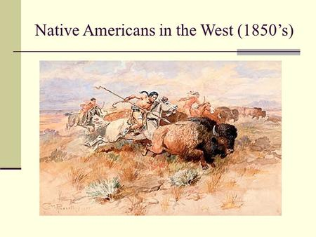 Native Americans in the West (1850's)