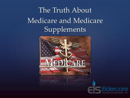 The Truth About Medicare and Medicare Supplements.