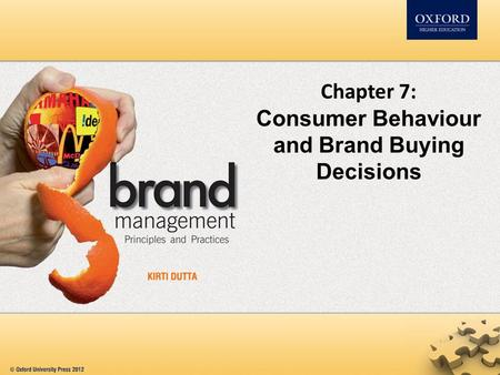 Chapter 7: Consumer Behaviour and Brand Buying Decisions