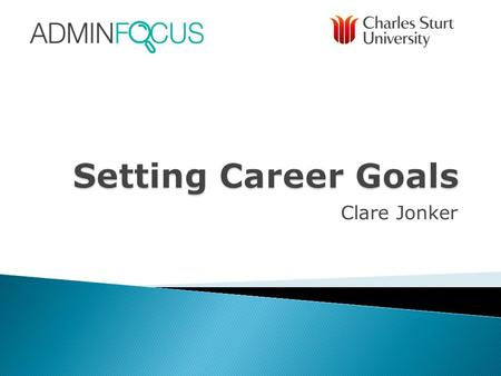 Setting Career Goals Clare Jonker