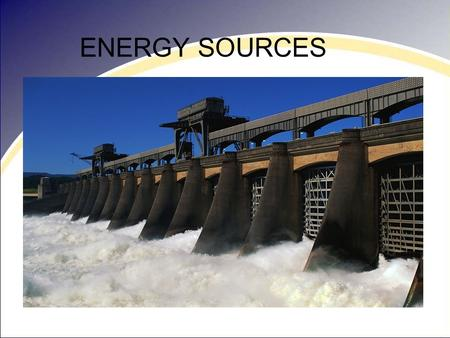 ENERGY SOURCES. ALTERNATIVE ENERGY SOURCES Geothermal Energy comfort… savings... environment.