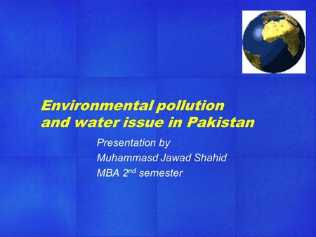 Environmental pollution and water issue in Pakistan