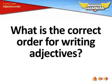 What is the correct order for writing adjectives? Grammar Toolkit.