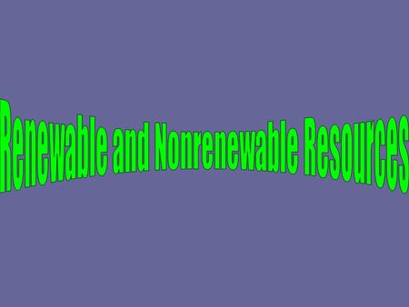 Renewable and Nonrenewable Resources
