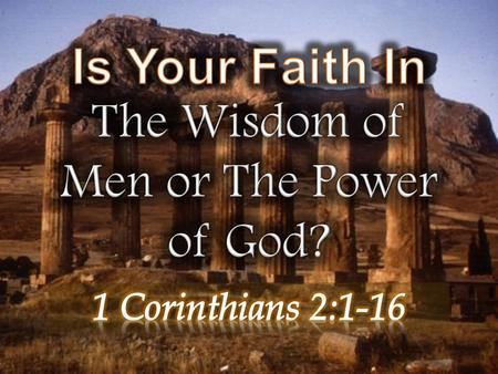 The Wisdom of Men or The Power of God?