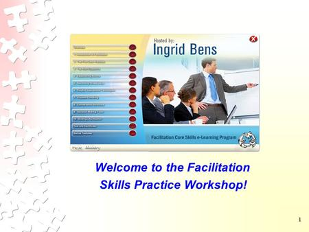 11 Welcome to the Facilitation Skills Practice Workshop!