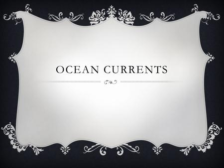 Ocean Currents.