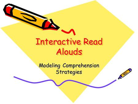 Interactive Read Alouds Modeling Comprehension Strategies.